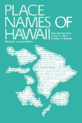 Place Names of Hawaii By Pukui, Mary K.