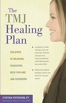 The TMJ Healing Plan By Peterson, Cynthia/ Guinn, James L. (FRW)